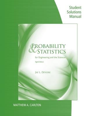 Probability and Statistics for Engineering and Science - Student Solutions Manual (Paperback, 8th): Jay L Devore