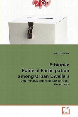 Ethiopia - Political Participation Among Urban Dwellers (Paperback): Henok Seyoum