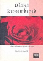 Diana Remembered - Tributes to the Princess of Wales, 1961-97 (Paperback): Liz Wakefield
