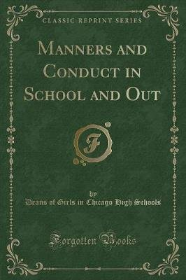 Manners and Conduct in School and Out (Classic Reprint) (Paperback): Deans Of Girls In Chicago High Schools