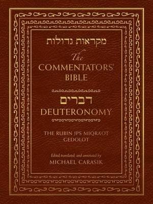 The Commentators' Bible: Deuteronomy - The Rubin JPS Miqra'ot Gedolot (Hardcover, annotated edition): Michael Carasik