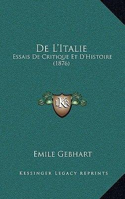 de L'Italie - Essais de Critique Et D'Histoire (1876) (French, Paperback): Emile Gebhart