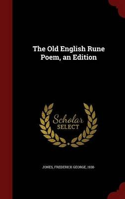 The Old English Rune Poem, an Edition (Hardcover): Frederick George Jones