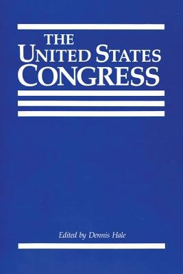 The United States Congress (Paperback, Transaction ed): Dennis Hale
