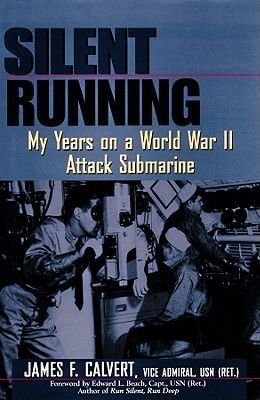 Silent Running - My Years on a World War II Attack Submarine (Audio cassette, Library ed.): James F. Calvert