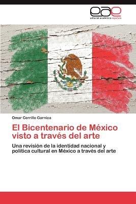 El Bicentenario de Mexico Visto a Traves del Arte (Spanish, Paperback): Omar Cerrillo Garnica