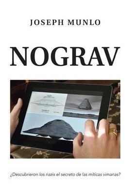 Nograv - Descubrieron Los Nazis El Secreto de Las Miticas Vimanas? (English, Spanish, Hardcover): Joseph Munlo