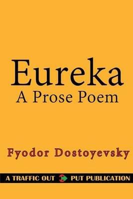 Eureka - A Prose Poem (Paperback): Edgar Allan Poe