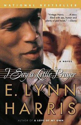 I Say a Little Prayer (Electronic book text): E. Lynn Harris