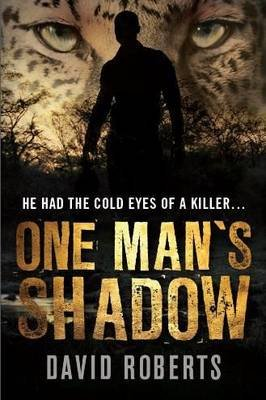 One man's shadow (Electronic book text): David Roberts