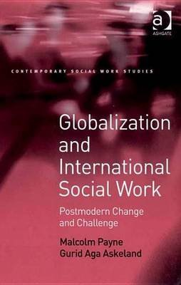Globalization and International Social Work (Electronic book text): Malcolm Payne, Gurid Aga Askeland