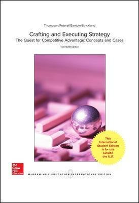 Crafting & Executing Strategy: The Quest for Competitive Advantage:  Concepts and Cases (Paperback, 20th edition): Arthur A....