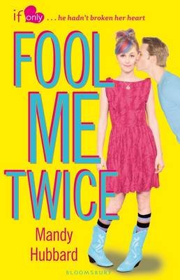 Fool Me Twice - An If Only novel (Electronic book text): Mandy Hubbard