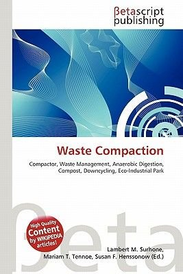 Waste Compaction (Paperback): Lambert M. Surhone, Mariam T. Tennoe, Susan F. Henssonow