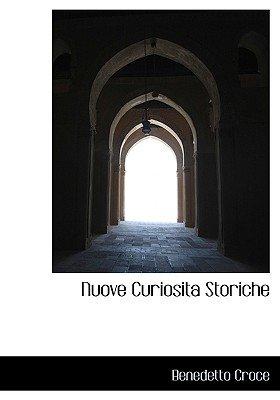 Nuove Curiosita Storiche (English, Italian, Hardcover): Benedetto Croce