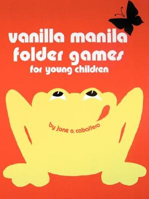 Vanilla Manila Folder Games - For Young Children (Paperback): Jane A. Caballero