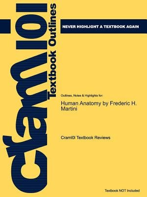 Studyguide Outlines Highlights For Human Anatomy By Frederic H