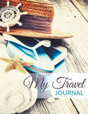 My Travel Journal (Paperback): Speedy Publishing LLC