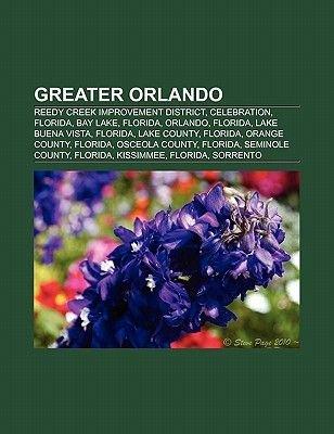 Greater Orlando - Reedy Creek Improvement District, Celebration, Florida, Bay Lake, Florida, Orlando, Florida, Lake Buena...