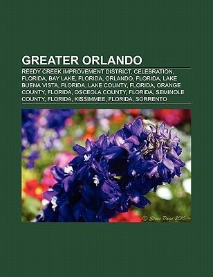 Greater Orlando - Reedy Creek Improvement District, Celebration, Florida, Bay Lake, Florida, Orlando, Florida, Lake Buena...