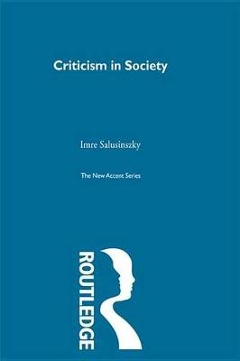 Criticism & Society (Electronic book text): Imre Salusinszky