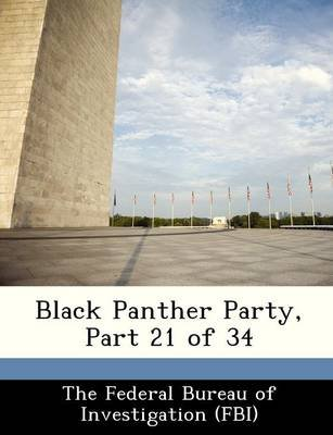 Black Panther Party, Part 21 of 34 (Paperback):