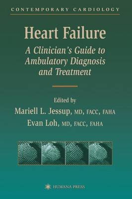 Heart Failure - A Clinician's Guide to Ambulatory Diagnosis and Treatment (Paperback, Softcover reprint of the original...