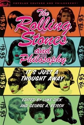 The Rolling Stones and Philosophy - It's Just a Thought Away (Electronic book text): Luke Dick, George Reisch