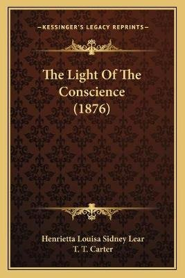 The Light Of The Conscience (1876) (Paperback): Henrietta Louisa Sidney Lear
