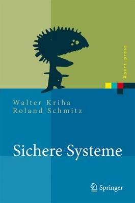 Sichere Systeme - Konzepte, Architekturen Und Frameworks (German, Electronic book text): Walter Kriha, Roland Schmitz