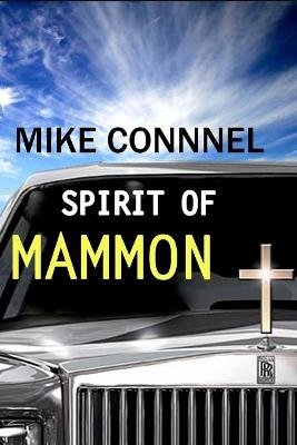 The Spirit of Mammon (Paperback): Mike Connell, Shane Willard