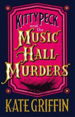 Kitty Peck and the Music Hall Murders (Paperback, Main): Kate Griffin