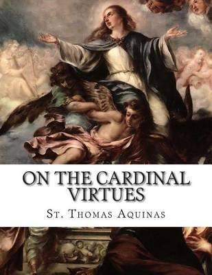On the Cardinal Virtues (Paperback): St Thomas Aquinas