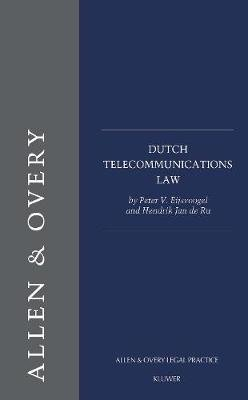 Dutch Telecommunications Law (Paperback): Peter V. Eijsvoogel, Hendrik Jan de Ru