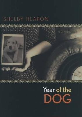 Year of the Dog - A Novel (Hardcover): Shelby Hearon