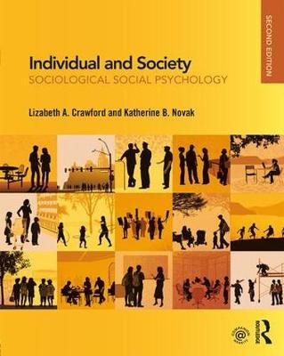 Individual and Society - Sociological Social Psychology (Paperback, 2nd New edition): Lizabeth Crawford, Katherine Novak