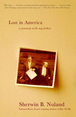 Lost in America - A Journey with My Father (Electronic book text): Sherwin B Nuland