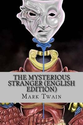The Mysterious Stranger (English Edition) (Paperback): Mark Twain