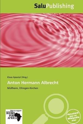 Anton Hermann Albrecht (German, Paperback): Klaas Apostol