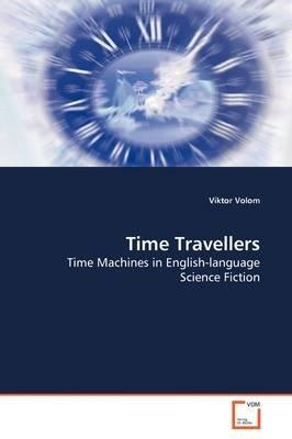 Time Travellers (Paperback): Viktor Volom