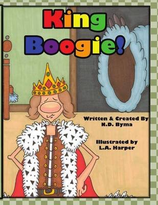 King Boogie (Paperback): N D Byma