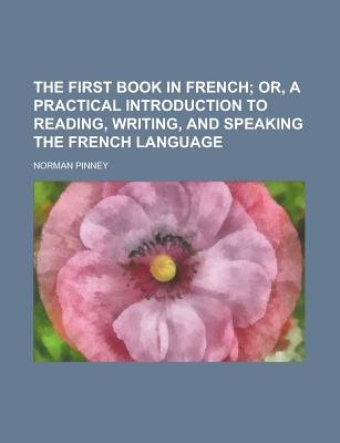 The First Book in French (Paperback): Norman Pinney