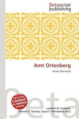 Amt Ortenberg (German, Paperback): Lambert M. Surhone, Mariam T. Tennoe, Susan F. Henssonow