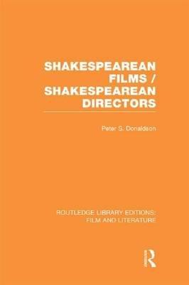 Shakespearean Films/Shakespearean Directors (Paperback): Peter S. Donaldson