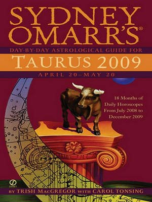 Sydney Omarr's Day-By-Day Astrological Guide for the Year 2009 - Taurus (Electronic book text): Trish MacGregor