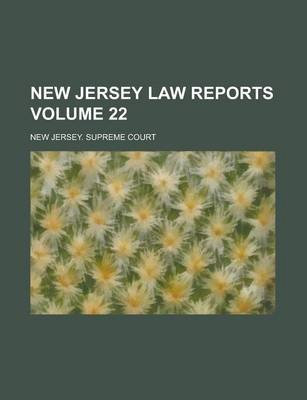 New Jersey Law Reports Volume 22 (Paperback): New Jersey Supreme Court