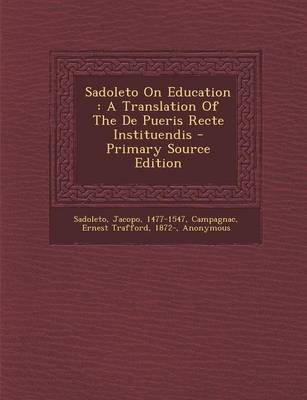 Sadoleto on Education - A Translation of the de Pueris Recte Instituendis (Paperback): Sadoleto Jacopo 1477-1547