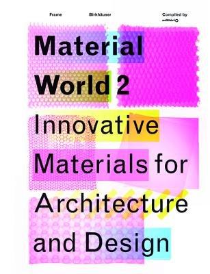 Material World, v. 2 - Innovative Materials for Architecture and Design (Paperback): Tessa Blokland