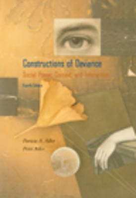 Constructions of Deviance - Social Power, Context and Interaction (Paperback, 4th Revised edition): Patricia A. Adler, Peter...