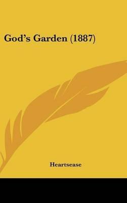 God's Garden (1887) (Hardcover): Heartsease
